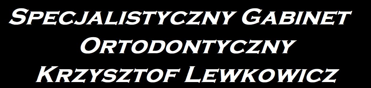 Specjalistyczny Gabinet Ortodontyczny Krzysztof Lewkowicz
